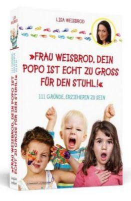 Frau Weisbrod, dein Popo ist echt zu groß für den Stuhl! - Lisa Weisbrod pdf epub