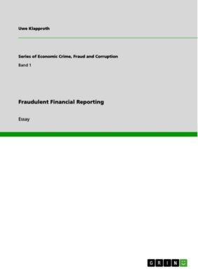 Fraudulent Financial Reporting, Uwe Klapproth