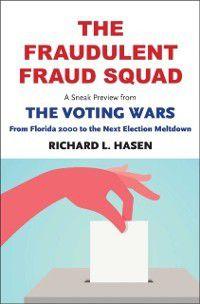 Fraudulent Fraud Squad: Understanding the Battle over Voter ID, Richard L. Hasen