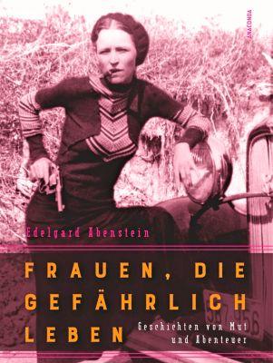Frauen, die gefährlich leben, Edelgard Abenstein