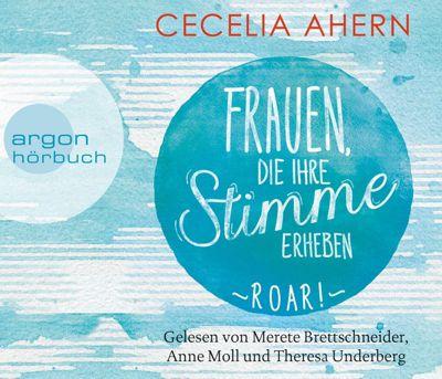 Frauen, die ihre Stimme erheben. Roar., 4 Audio-CDs, Cecelia Ahern