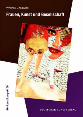 Frauen, Kunst und Gesellschaft, Whitney Chadwick