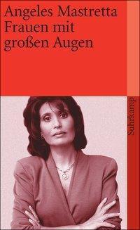 Frauen mit grossen Augen, Ángeles Mastretta