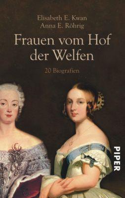 Frauen vom Hof der Welfen, Elisabeth E. Kwan, Anna E. Röhrig