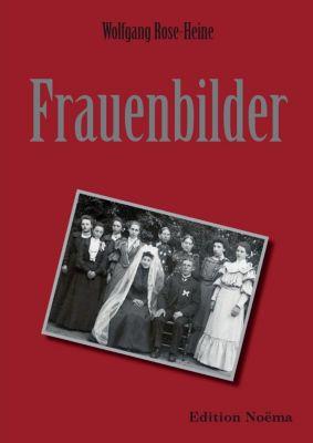 Frauenbilder - Wolfgang Rose-Heine |