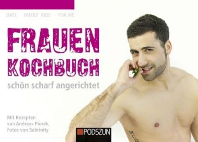 Frauenkochbuch, schön scharf angerichtet - Andreas Piorek  
