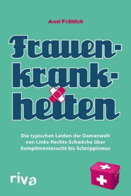 Frauenkrankheiten - Axel Fröhlich |