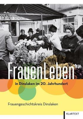 FrauenLeben in Dinslaken im 20. Jahrhundert - Frauengeschichtskreis Dinslaken |