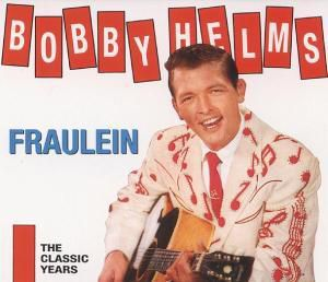 Fraulein/The Classic Years  2-, Bobby Helms