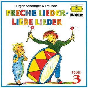 Freche Lieder - Liebe Lieder 3, Schöntges & Freunde