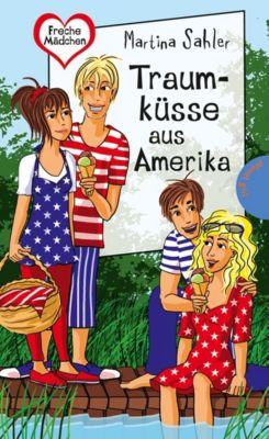 Freche Mädchen – freche Bücher!: Traumküsse aus Amerika, aus der Reihe Freche Mädchen – freche Bücher!, Martina Sahler
