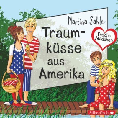 Freche Mädchen: Freche Mädchen: Traumküsse aus Amerika, Martina Sahler
