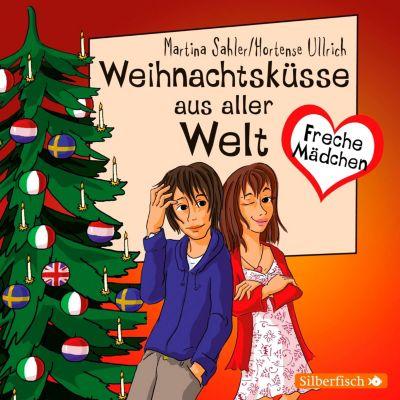 Freche Mädchen: Freche Mädchen: Weihnachtsküsse aus aller Welt, Martina Sahler
