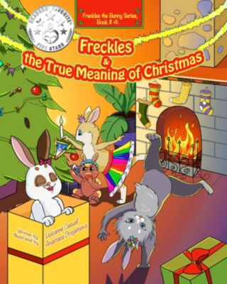 Freckles the Bunny Series: Freckles and the True Meaning of Christmas, Vickianne Caswell