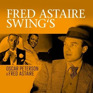 Fred Astaire Swing S, Oscar & Fred Astaire Peterson