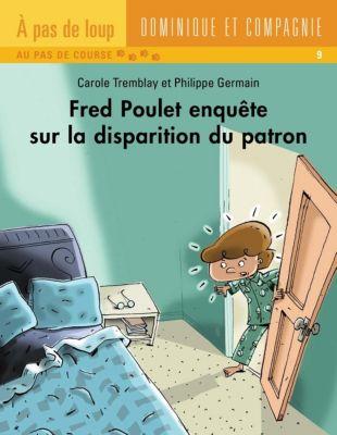 Fred Poulet: Fred Poulet enquête sur la disparition du patron, Carole Tremblay