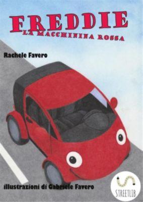 Freddie la macchinina rossa, Rachele Favero, Rachele Favero E Gabriele Favero, Gabriele Favero