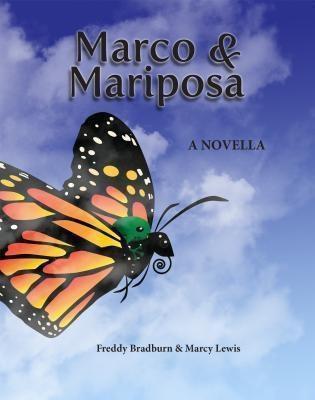 freddy bradburn susan yergler: Marco and Mariposa, Freddy Bradburn, Marcie Lewis