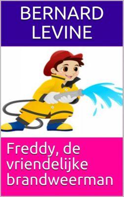 Freddy, de vriendelijke brandweerman, Bernard Levine