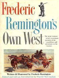Frederic Remington's Own West, Frederic Remington