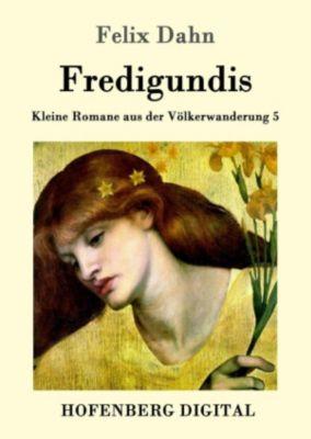 Fredigundis, Felix Dahn
