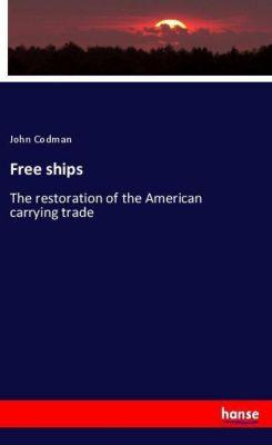 Free ships, John Codman