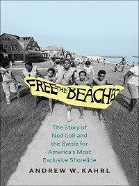 Free the Beaches, Andrew W. Kahrl
