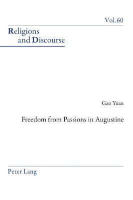 Freedom From Passions in Augustine, Yuan Gao
