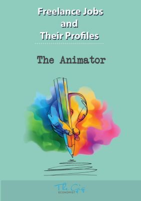 Freelance Jobs and Their Profiles: The Freelance Animator (Freelance Jobs and Their Profiles, #1), The Gig Economist