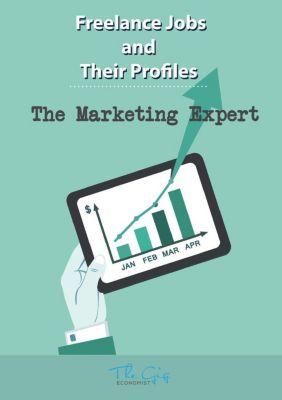 Freelance Jobs and Their Profiles: The Freelance Online Marketing Expert (Freelance Jobs and Their Profiles, #7), The Gig Economist