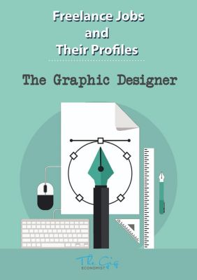 Freelance Jobs and Their Profiles: The Freelance Graphic Designer (Freelance Jobs and Their Profiles, #5), The Gig Economist