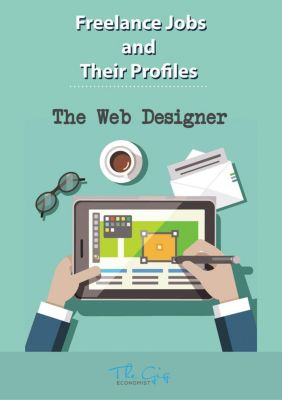 Freelance Jobs and Their Profiles: The Freelance Web Designer (Freelance Jobs and Their Profiles, #16), The Gig Economist