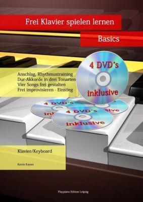 Frei Klavier spielen lernen - Basics, Katrin Kayser