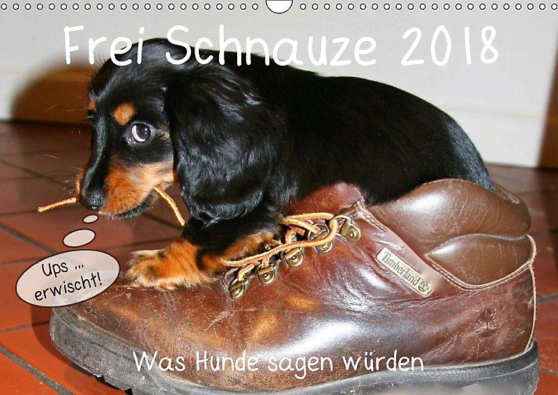 Frei Schnauze 2018. Was Hunde sagen würden Wandkalender 2018 DIN A3 ...