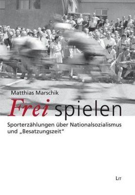 Frei spielen, Matthias Marschik