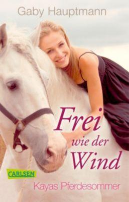 Frei wie der Wind - Kayas Pferdesommer, Gaby Hauptmann