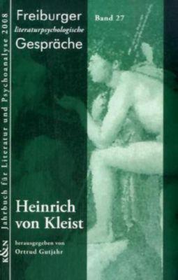 Freiburger literaturpsychologische Gespräche: Bd.27 Heinrich von Kleist