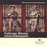 Freiburger Münster Unserer Lieben Frau Universitätskapelle