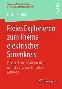 Freies Explorieren zum Thema elektrischer Stromkreis, Florian Schütte