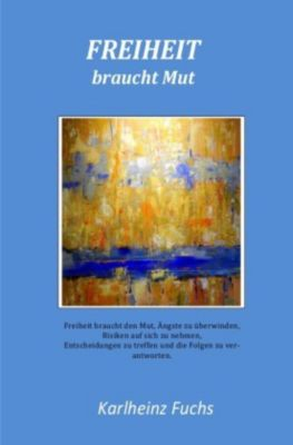 Freiheit braucht Mut - Karlheinz Fuchs pdf epub