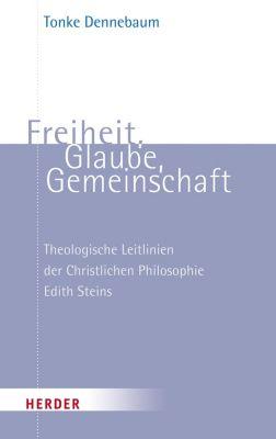 Freiheit, Glaube, Gemeinschaft, Tonke Dennebaum