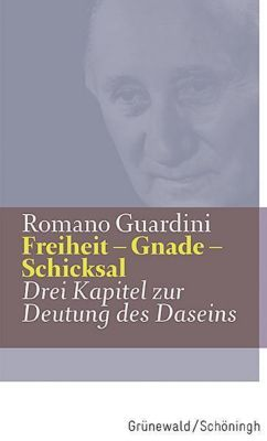 Freiheit - Gnade - Schicksal, Romano Guardini