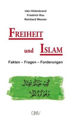 Freiheit und Islam, Udo Hildenbrand, Friedrich Rau, Reinhard Wenner