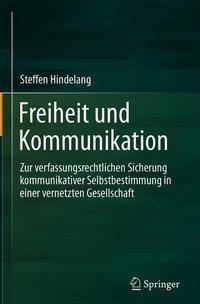 Freiheit und Kommunikation, Steffen Hindelang