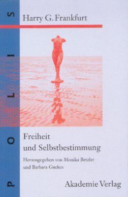 Freiheit und Selbstbestimmung, Harry G. Frankfurt
