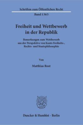 Freiheit und Wettbewerb in der Republik., Matthias Rost