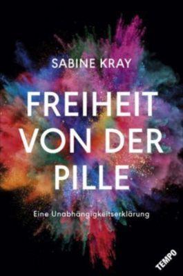 Freiheit von der Pille - Sabine Kray  