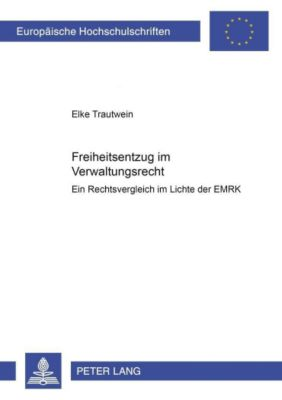 Freiheitsentzug im Verwaltungsrecht, Elke Trautwein