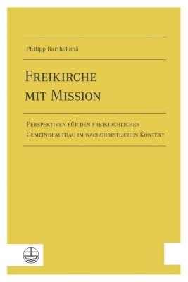 Freikirche mit Mission - Philipp F. Bartholomä  