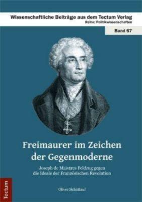Freimaurer im Zeichen der Gegenmoderne, Oliver Schüttauf